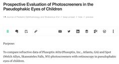 http://www.healio.com/ophthalmology/journals/jpos/2016-5-53-3/{05cbe255-b599-4290-8c22-07b4f7a478cd}/prospective-evaluation-of-photoscreeners-in-the-pseudophakic-eyes-of-children