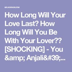How Long Will Your Love Last? How Long Will You Be With Your Lover?? [SHOCKING] - You & Anjali's Will Be Together For 69 Years!!