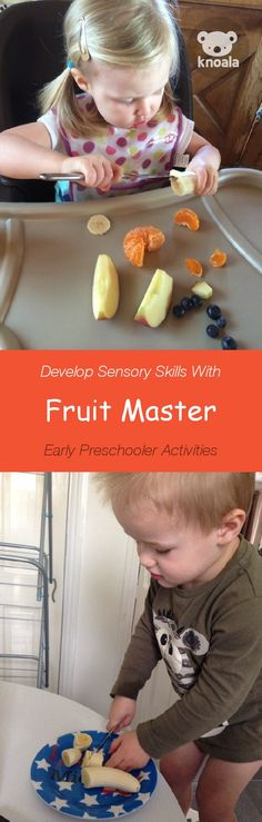 #Knoala Early Preschooler activity 'Fruit Master' helps little ones develop Sensory skills. Click for simple instructions