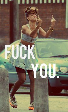 Fuck you bitch by Rihanna