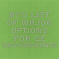 BYU List of Major Options for GE Requirements