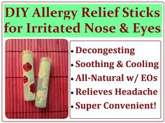 * Maria's Self *: DIY Sinus Allergy Relief Sticks Recipe. How to Make a Natural Balm Tube for Congested and Irritated Noses (and Eyes Too!) - homemade on-the-go treatment with essential oils.