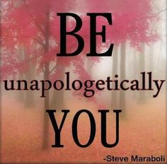 BE unapologetically YOU!   IntentionallyEmpowered.com