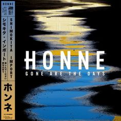 Honne - Gone Are The Days (Shimokita Import) [2016] [EP]
