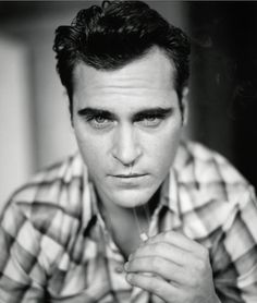 Joaquin Phoenix...long time crush.
