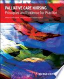 Payne, S., Seymour, J., & Ingleton, C. (Eds.). (2008). Palliative care nursing principles and evidence for practice (2nd ed.). Maidenhead: Open University Press.