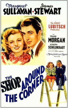The Shop Around the Corner (1940): Two employees at a gift shop can barely stand one another, without realizing that they're falling in love through the post as each other's anonymous pen pal.