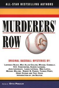Murderers' Row: Original Baseball Mysteries: Otto Penzler, Jim Bouton, Lawrence Block, Max Allan Collins, Michael Connelly, K.C. Constantine, Elmore Leonard, John Lescroart, Laura Lippman, Mike Lupica: 9781893224254: Amazon.com: Books