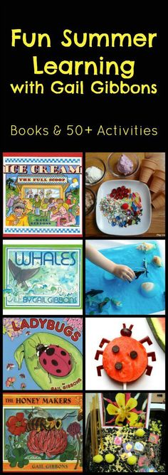 12 books by Gail Gibbons and over 50 activity suggestions that are perfect for summer learning and play.