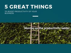 5 Great Things to Boost Productivity of Your #Business