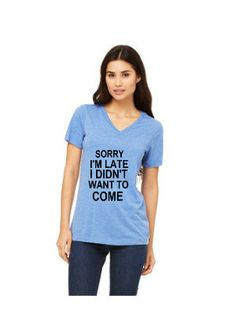 Sorry Im Late, I didnt want to come. by SaraVellaClothing on Etsy