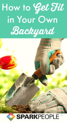 Work Out with Yard Work. Great ideas here for sneaking in #fitness while you garden! | via @SparkPeople #gardening #fitness #healthyliving