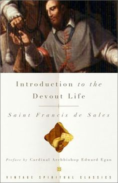 Introduction to the Devout Life by Francis De Sales,http://www.amazon.com/dp/0375725628/ref=cm_sw_r_pi_dp_Bg2ftb1JZBSD0BPC