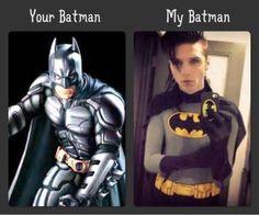 My Batman is better than your Batman.