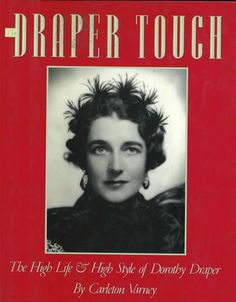 """""""The Draper Touch: The High Life & High Style of Dorothy Draper"""" by Carleton Varney --- The author, Carleton Varney, heads Dorothy Draper & Co., founded by the late doyenne of interior design, whose life and career he describes in this scintillating biography. Himself an admired designer of famous places in the U.S. and abroad, the author tells Draper's story with fitting elan. Known as the """"last grande dame,"""" naturally imperious, Dorothy Tuckerman and her husband were descendants of the…"""