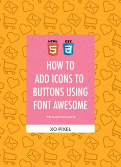 How To Add Icons To Buttons Using Font Awesome via xopixel.com