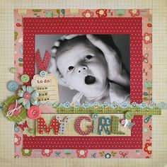#papercraft #Scrapbook #layout   Cosmo Cricket My Girl