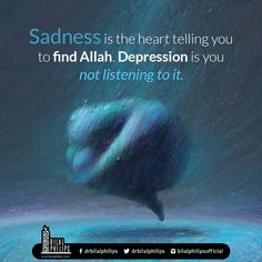Sadness is the heart telling you to find Allah. Depression is you not listening to it. Allah Quotes, Muslim Quotes, Quran Quotes, Religious Quotes, Islamic Qoutes, Powerful Inspirational Quotes, Important Quotes, Uplifting Quotes, Hd Quotes