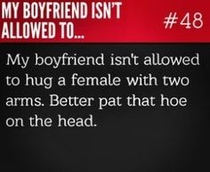 Lmmfao! This would be even funnier if I had a boyfriend or it explains my sick sense of humor and why I'm single.