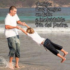 frases para el dia del padre para un amigo con imagenes Happy Everything, Happy Fathers Day, Running, Special Occasion, Birthday, Quotes, Groomsmen, Pereira, Happy Valentines Day Dad