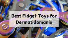What is dermatillomania and what are the best fidget toys for dermatillomania? Well, those are the questions we aim to answer here. Check out this post.