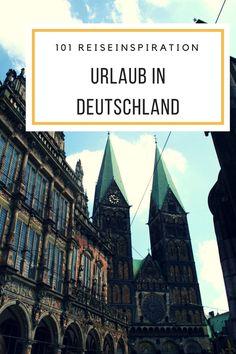 Deutschland Urlaub - 101 Ideen und Reisetipps für eine Reise in und durch Deutschland.