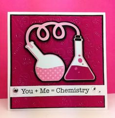 Cricut Chemistry Valentine's Card: love it! all the texture, the clever use of the words on the sentiment, the color of the whole card.