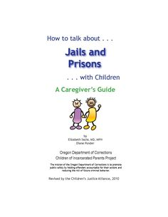 How to talk about jails and prisons with children : a caregiver's guide, by the Oregon Department of Corrections