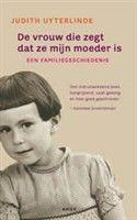 De vrouw die zegt dat ze mijn moeder is http://www.bruna.nl/boeken/de-vrouw-die-zegt-dat-ze-mijn-moeder-is-9789026322969