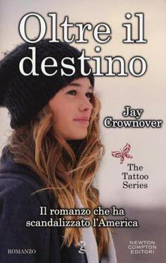 Prezzi e Sconti: Oltre il destino. the tattoo series jay  ad Euro 8.42 in #Ibs #Libri