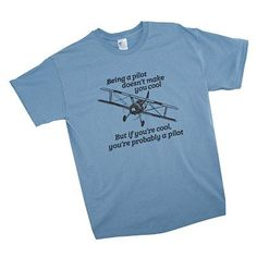 Being a Pilot Makes You Cool T-Shirt #aviationquotesdreams