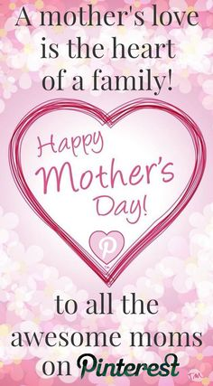 Happy Mother's Day to all the awesome moms on Pinterest ♥ Ronda ♥