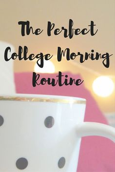 Morning Routine | College Edition