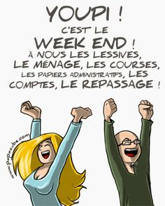 Week end ! #Citation #Humour #HistoireDrole #rire #ImageDrole #myfashionlove www.myfashionlove.com