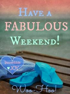 Have a great weekend!