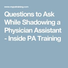 Questions to Ask While Shadowing a Physician Assistant - Inside PA Training