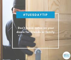 #TuesdayTip: Never leave notes for friends, neighbors, or family members that suggest the home is empty. While you're away, you have no clue who might appear on your front door to find it.