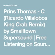 Prins Thomas - C (Ricardo Villalobos King Crab Remix) by Smalltown Supersound | Free Listening on SoundCloud