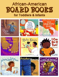 A selection of board books for the youngest readers. These books feature African-American protagonists.