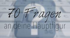 Fragen, die dich deine Hauptfigur besser kennenlernen lassen http://www.vomschreibenleben.de/fragen-an-hauptfigur/ #schreibtipp