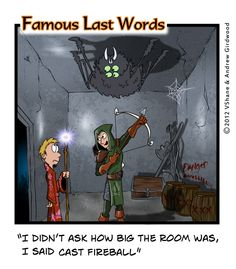 It's our third Famous Last Words Friday so there's two other cartoons to check out. This one, though, is one of my personal favourites. Gamer Humor, Nerd Humor, Gaming Memes, Tabletop Rpg, Tabletop Games, Larp, Dnd Funny, Dungeons And Dragons Memes, Dragon Memes