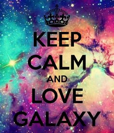 KEEP CALM AND LOVE GALAXY. Another original poster design created with the Keep Calm-o-matic. Buy this design or create your own original Keep Calm design now. Frases Keep Calm, Keep Calm Quotes, Keep Calm Bilder, Keep Calm Wallpaper, Keep Calm And Love, My Love, Galaxy Quotes, Keep Calm Pictures, Keep Clam