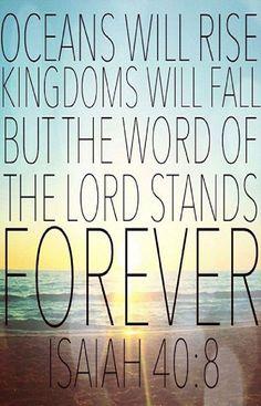 Isaiah 40:8 https://www.facebook.com/KnowingJesusTogether/photos/586770371431825