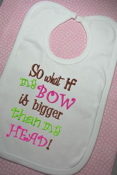Personalized Bibs for Infants or Toddlers Hairbow by SewingByGrace, $9.50 (Lol I have to get this for this baby if it is a girl. My bows are always big for my girl now, and will continue for the next ;))