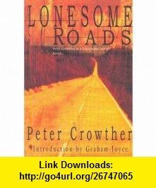 Lonesome Roads (9780953146819) Peter Crowther, Graham Joyce , ISBN-10: 0953146812  , ISBN-13: 978-0953146819 ,  , tutorials , pdf , ebook , torrent , downloads , rapidshare , filesonic , hotfile , megaupload , fileserve
