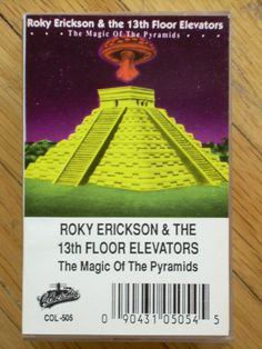 ROKY ERICKSON  13TH FLOOR ELEVATORS Magic Of The Pyramids cassette. Click the image to join the 13th Floor Elevators Facebook group.