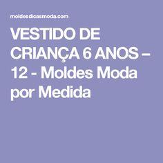 VESTIDO DE CRIANÇA 6 ANOS – 12 - Moldes Moda por Medida