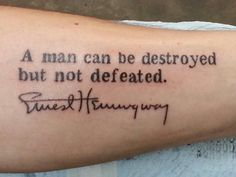 Contrariwise: Literary Tattoos - Page 10 of 94 - Over 600 tattoos from books, poetry, music, and other sources. Wörter Tattoos, Word Tattoos, Body Art Tattoos, Sleeve Tattoos, Hemingway Tattoo, Book Tattoo, Tattoo Blog, Tattoo Quotes, Tattoo Website