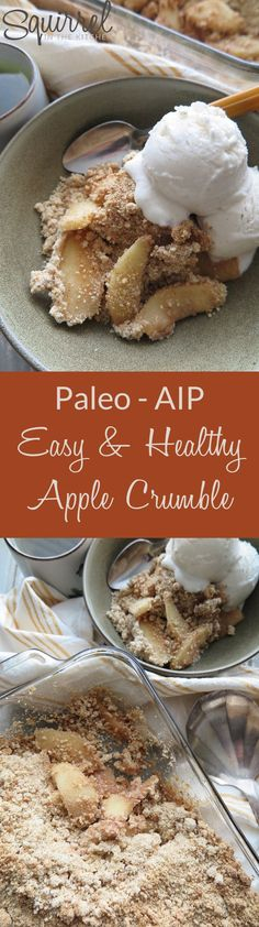 A Squirrel in the Kitchen & Easy and Healthy Apple Crumble [Gluten-Free-Oat-Free-Paleo-AIP] & asquirrelinthekit& The post A Squirrel in the Kitchen Paleo Dessert, Dessert Sans Gluten, Low Carb Dessert, Paleo Sweets, Dessert Recipes, Paleo Autoinmune, Keto, Dieta Paleo, The Paleo Mom