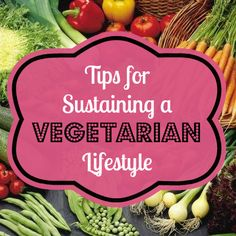 Top 5 Tips for sustaining a vegetarian lifestyle. Actually practical and easy tips for those of us on the fence and looking for a little guidance!